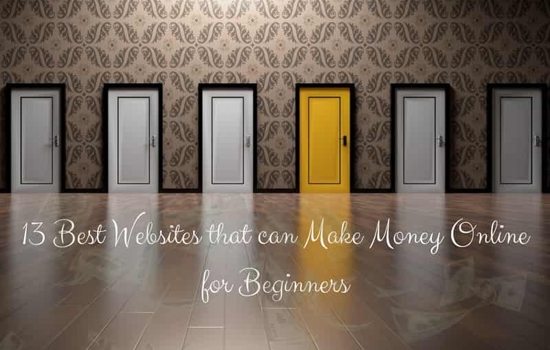 13 Best Websites that can Make Money Online for Beginners