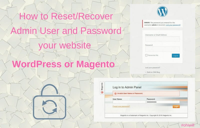 How to Reset_Recover Admin User and Password your website (WordPress, Magento)