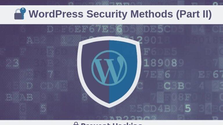 Security Methods for WordPress, Prevent Hacking your Website (Part 2)