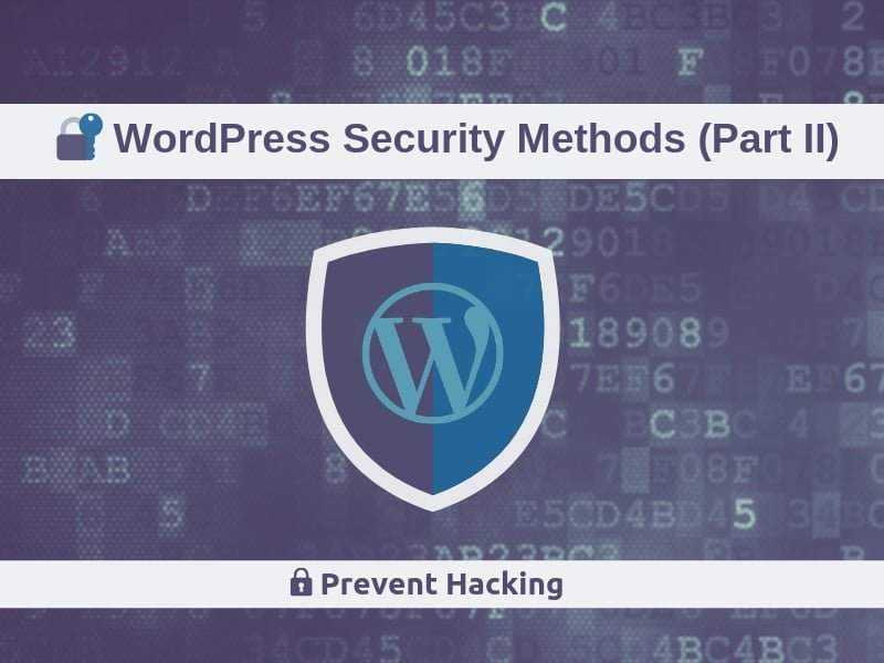 Security Methods for WordPress, Prevent Hacking your Website (Part 2)