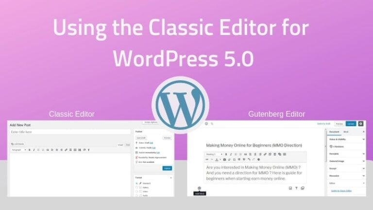 How to Use the Classic Editor for WordPress 5.0 (Disabled Gutenberg)