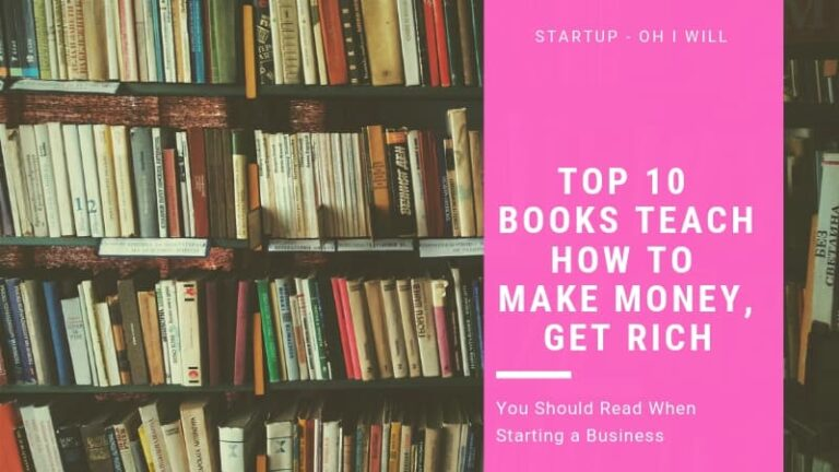 Top 10 Books Teach How To Make Money, Get Rich You Should Read When Starting a Business